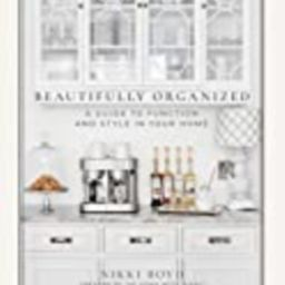 Beautifully Organized: A Guide to Function and Style in Your Home   Amazon (US)