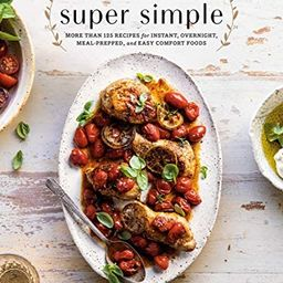 Half Baked Harvest Super Simple: More Than 125 Recipes for Instant, Overnight, Meal-Prepped, and ... | Amazon (US)