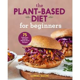 The Plant Based Diet for Beginners (Paperback) | Walmart (US)