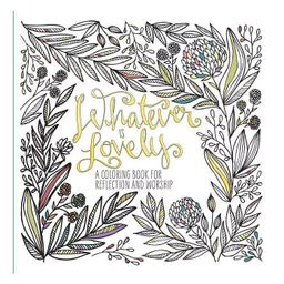 Whatever Is Lovely 12/21/2015 (Paperback) | Target