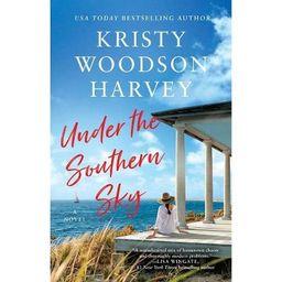 Under the Southern Sky - by Kristy Woodson Harvey (Paperback) | Target