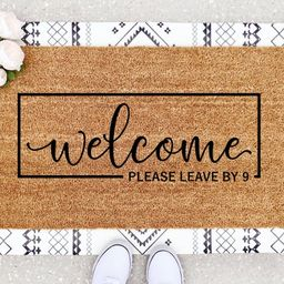 Welcome Mat  Please Leave By 9 Doormat  Funny Doormat    Etsy   Etsy (US)