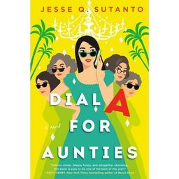 Dial a for Aunties - by  Jesse Q Sutanto (Hardcover)   Target