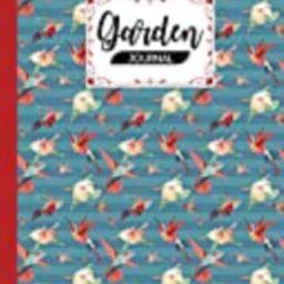 Garden Journal: Garden Journal Hummingbird Cover, Gardening Planner, Garden Diary and Record Book -    Amazon (US)
