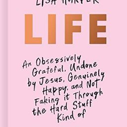 Life: An Obsessively Grateful, Undone by Jesus, Genuinely Happy, and Not Faking it Through the Ha... | Amazon (US)