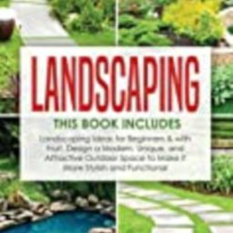 Landscaping: 2 Books in 1: Landscaping for Beginners & with Fruit, Design a Modern, Unique and Attra   Amazon (US)