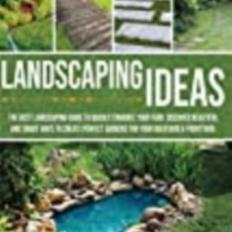 Landscaping Ideas: The Best Landscaping Guide to Quickly Enhance Your Yard. Discover Beautiful and S   Amazon (US)