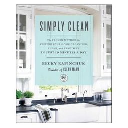 Simply Clean - by Becky Rapinchuk (Paperback) | Target