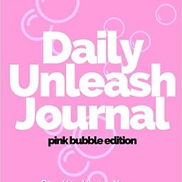 UNLEASH JOURNAL: PINK BUBBLE EDITION: DAILY UNLEASH JOURNAL: UNLEASH YOUR INNER SPARKLE (Unleash ... | Amazon (US)