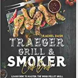 TRAEGER GRILL & SMOKER COOKBOOK: Learn how to Master the Wood Pellet Grill and refine your skills...   Amazon (US)