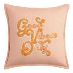 Good Vibes Only Indoor Outdoor Throw Pillow | World Market