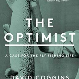 The Optimist: A Case for the Fly Fishing Life | Amazon (US)