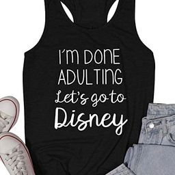 I Am Done Adulting Let's Go to Disney Tank Tops for Women Letters Sleeveless Tees T-Shirts   Amazon (US)