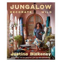 Jungalow: Decorate Wild - by Justina Blakeney (Hardcover)   Target