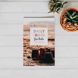 Daily Truth for Kids | The Daily Grace Co.