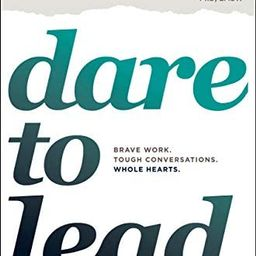 Dare to Lead: Brave Work. Tough Conversations. Whole Hearts. | Amazon (US)