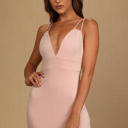 Always Worth It Dusty Pink Strappy Bodycon Dress   Lulus (US)