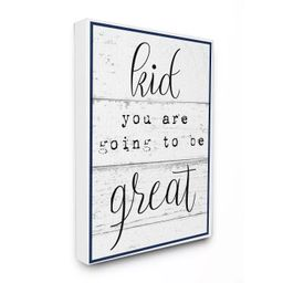 """16""""x1.5""""x20"""" Kid You Are Going To Be Great Typography Stretched Canvas Wall Art - Stupell Industr... 