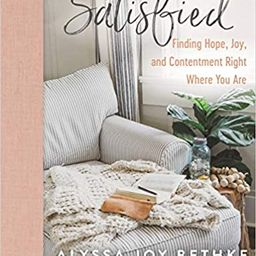 Satisfied: Finding Hope, Joy, and Contentment Right Where You Are    Hardcover – June 15, 2021   Amazon (US)