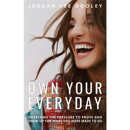 Own Your Everyday: Overcome the Pressure to Prove and Show Up for What You Were Made to Do - Hardcov | Walmart (US)