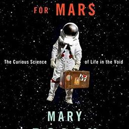 Packing for Mars: The Curious Science of Life in the Void: Roach, Mary: 9780393339918: Amazon.com... | Amazon (US)