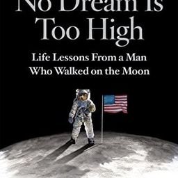No Dream Is Too High: Life Lessons From a Man Who Walked on the Moon: Aldrin, Buzz, Abraham, Ken:... | Amazon (US)