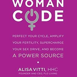 WomanCode: Perfect Your Cycle, Amplify Your Fertility, Supercharge Your Sex Drive, and Become a Powe   Amazon (US)