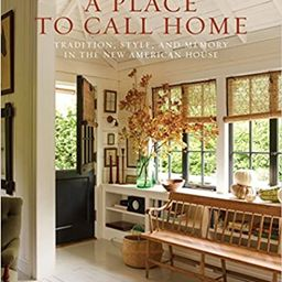 A Place to Call Home: Tradition, Style, and Memory in the New American House    Hardcover – Ill...   Amazon (US)