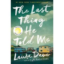 The Last Thing He Told Me - by Laura Dave (Hardcover)   Target