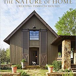 The Nature of Home: Creating Timeless Houses | Amazon (US)
