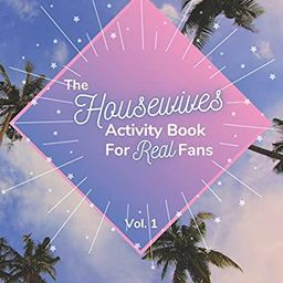 The Housewives Activity Book for Real Fans: Vol. 1   Amazon (US)