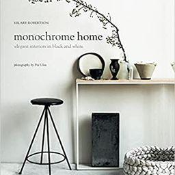 Monochrome Home: Elegant Interiors in Black and White    Hardcover – Illustrated, April 9, 2015 | Amazon (US)