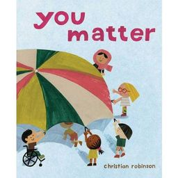 You Matter - by Christian Robinson (Hardcover) | Target