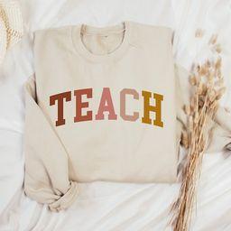 Teacher sweatshirt, Teach sweatshirt, Teacher Shirt, Cute Shirt for Teachers, Teacher Gifts, Elem... | Etsy (US)