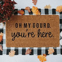 Oh My Gourd, You're here, Doormat, Welcome Mat, Entry Way Rug, Fall Doormat, Fall Decor, Autumn D...   Etsy (US)