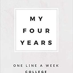 My Four Years: One Line A Week College: College Memory Book    Paperback – July 15, 2019 | Amazon (US)