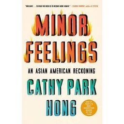 Minor Feelings - by  Cathy Park Hong (Paperback)   Target