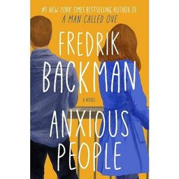 Anxious People - by Fredrik Backman (Hardcover)   Target