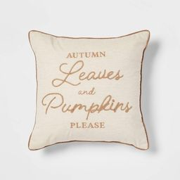 Embroidered 'Autumn Leaves and Pumpkins Please' Square Throw Pillow - Threshold™   Target