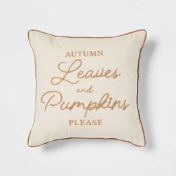 Embroidered 'Autumn Leaves and Pumpkins Please' Square Throw Pillow - Threshold™ | Target
