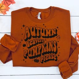 Autumn leaves and pumpkins please, womens fall sweatshirt, fall sweatshirt, fall tshirt women, pu...   Etsy (US)