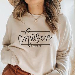 Chosen 1 Peter 2:9 Sweatshirt Chosen Sweatshirt Jesus   Etsy   Etsy (US)