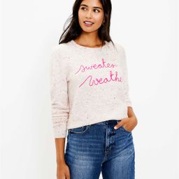 Sweater Weather Sweater   LOFT