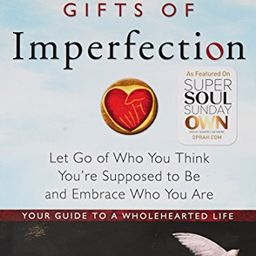 The Gifts of Imperfection: Let Go of Who You Think You're Supposed to Be and Embrace Who You Are | Amazon (US)