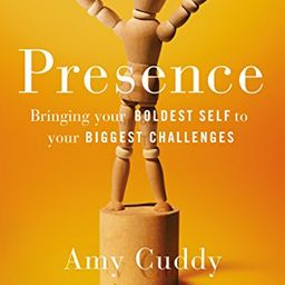 Presence: Bringing Your Boldest Self to Your Biggest Challenges | Amazon (US)