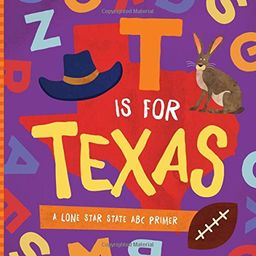 T Is for Texas: A Lone Star State ABC Primer | Amazon (US)