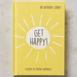 Get Happy!: Lessons in Lasting Happiness | Anthropologie (US)