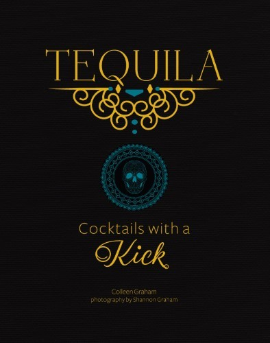 Tequila: Cocktails with a Kick